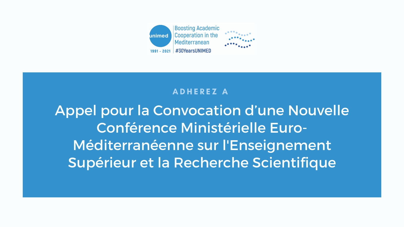 Call for the Convening of a New Euro-Mediterranean Ministerial Conference on Higher Education and Scientific Research (1)